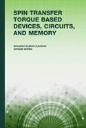 Spin Transfer Torque Based Devices, Circuits, and Memory