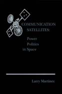 Communication Satellites: Power Politics in Space