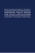 Space Microelectronics Volume 2: Integrated Circuit Design for Space Applications