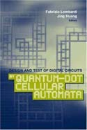 Design and Test of Digital Circuits by Quantum-Dot Cellular Automata