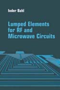 Lumped Elements for RF and Microwave CircuitsLumped Elements for RF and Microwave Circuits