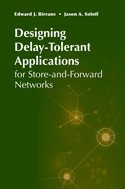 Delay-Tolerant Applications: The Role of Store-and-Forward Networks in an Increasingly Real-Time World