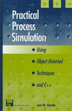 Artech House U K Practical Process Simulation Using Object Oriented Techniques And C