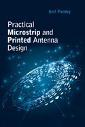 Practical Microstrip and Printed Antenna Design
