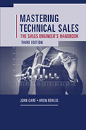 Mastering Technical Sales: The Sales Engineer's Handbook, Thirrd Edition