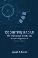 Cognitive Radar: The Knowledge-Aided Fully Adaptive Approach, Second Edition