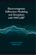 Electromagnetic Diffraction Modeling and Simulation with MATLAB