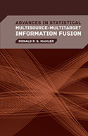 Advances in Statistical Multisource-Multitarget Information Fusion