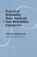 Practical Reliability Data Analysis for Non-Reliability Engineers