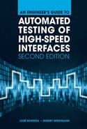 An Engineer's Guide to Automated Testing of High-Speed Interfaces (2nd Edition)
